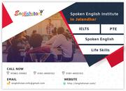IELTS/ Spoken English/ PTE/ Life Skills Training in Jalandhar