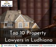 Top 10 Property Lawyers in Ludhiana