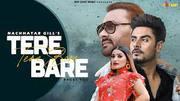New Punjabi Songs 2021 | Tere Baare : Nachattar Gill (Official Video)